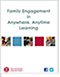 Family Engagement in Anywhere, Anytime Learning